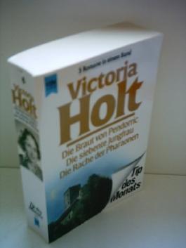 Victoria Holt: Die Braut von Pendorric - Die siebente Jungfrau - Die Rache der Pharaonen [paperback]