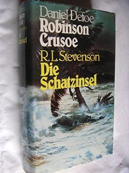 Ein Buch zwei Romane: Daniel Defoe - Robinson Crusoe ; R.L. Stevenson - Die Schatzinsel
