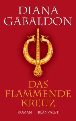 Das flammende Kreuz: Roman von Gabaldon. Diana (2002) Gebundene Ausgabe