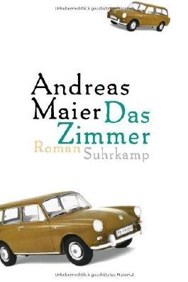 Das Zimmer: Roman von Maier. Andreas (2010) Gebundene Ausgabe