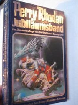 Perry Rhodan Jubiläumsband 5: 10 neue Stories der Perry-Rhodan- Autoren ; 3811870947