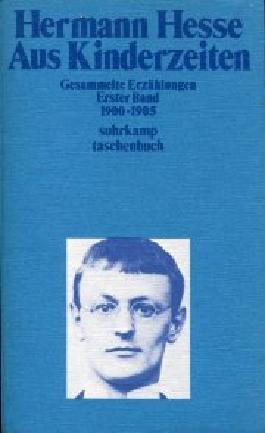 Aus Kinderzeiten. Gesammelte Erzählungen. Erster Band 1900 - 1905.