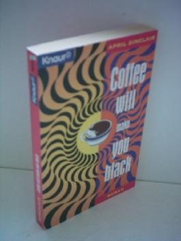 April Sinclair: Coffee will make you black [Droemer Knaur] [paperback]