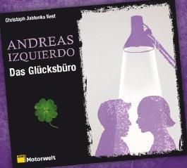 Das Glücksbüro. 6 CDs (ADAC Motorwelt Hörbuchedition) von Andreas Izquierdo (2013) Audio CD