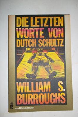 Die letzten Worte von Dutch Schulz. A. d. Amerik. von Hans Hermann.