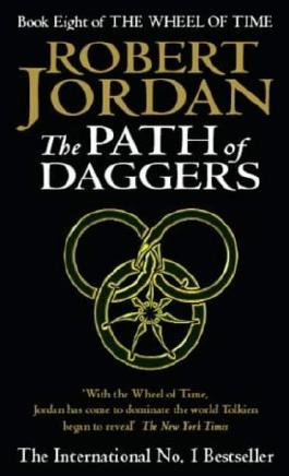 The Path Of Daggers: Book 8 of the Wheel of Time by Jordan, Robert (1999) Mass Market Paperback