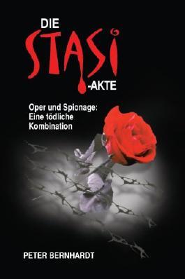 Die Stasi-Akte - Oper und Spionage: Eine tödliche Kombination