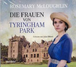 Die Frauen von Tyringham Park - Hörbuch 6 CDs