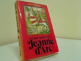 Auf den Spuren der Jeanne d'Arc.