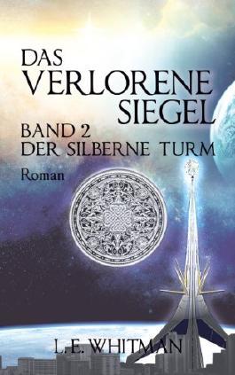 Der Silberne Turm (Das Verlorene Siegel 5)