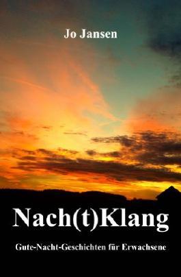 Nach(t)Klang: Gute-Nacht-Geschichten für Erwachsene