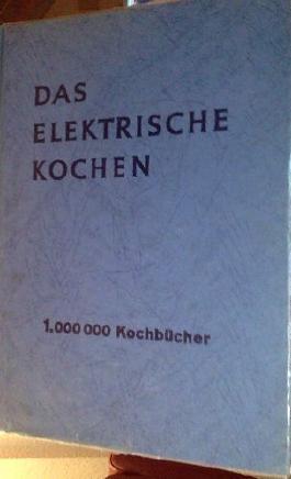Das elektrische Kochen - 1.000 000 Kochbücher