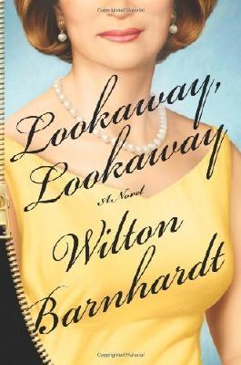 By Wilton Barnhardt - Lookaway, Lookaway: A Novel (7/21/13)