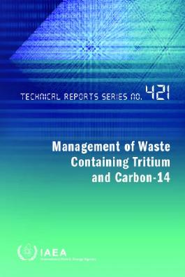 TRS421 (TRS 421) Management of Waste Containing Tritium and Carbon-14 (Technical Report Series No 421 IAEA)