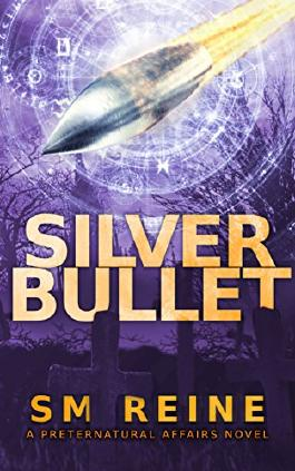 Silver Bullet: An Urban Fantasy Mystery (Preternatural Affairs Book 2)
