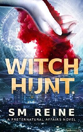Witch Hunt: An Urban Fantasy Mystery (Preternatural Affairs Book 1)