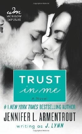 Trust in Me (Wait for You) by Lynn, J., Armentrout, Jennifer L. (2013) Mass Market Paperback