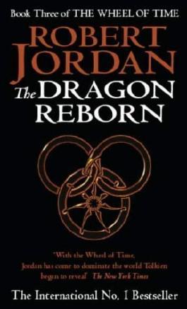 The Dragon Reborn: Book 3 of the Wheel of Time by Jordan, Robert (1992) Mass Market Paperback