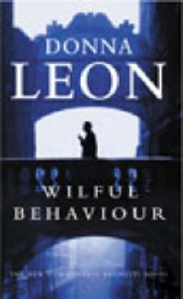 Wilful Behaviour: (Brunetti) by Leon, Donna (2003) Paperback