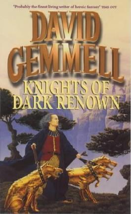 Knights Of Dark Renown by Gemmell, David (1989) Paperback