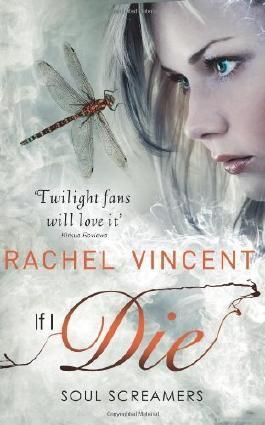 If I Die (Soul Screamers Book 5) by Rachel Vincent (2012) Paperback