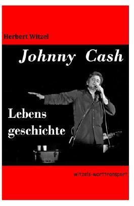 Johnny Cash: Eine Lebensgeschichte (Lebensgeschichten 3)