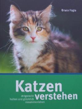 Katzen verstehen von Bruce Fogle (Artgerecht halten und glücklich zusammenleben)