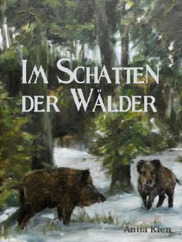 Im Schatten der Wälder - Die Steinzeit-Trilogie: Vorgeschichten