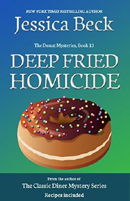 Deep Fried Homicide: Donut Mystery #13 (Donut Shop Mysteries)