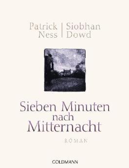 Sieben Minuten nach Mitternacht: Roman - (Illustrierte Ausgabe) von Ness. Patrick (2011) Gebundene Ausgabe