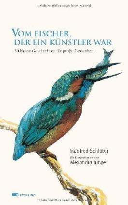 Vom Fischer. der ein Künstler war: 30 kleine Geschichten für große Gedanken von Manfred Schlüter (2011) Gebundene Ausgabe