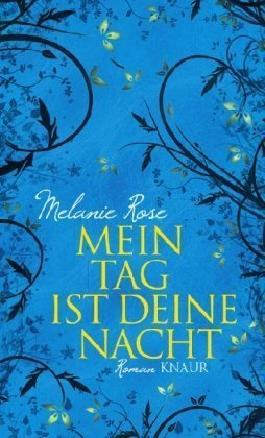 Mein Tag ist deine Nacht: Roman von Rose. Melanie (2009) Gebundene Ausgabe
