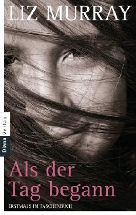Als der Tag begann: Roman von Murray. Liz (2012) Taschenbuch