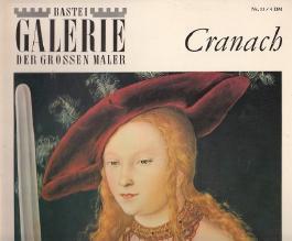 Lukas Cranach - Bastei Galerie der Grossen Maler Nr. 13