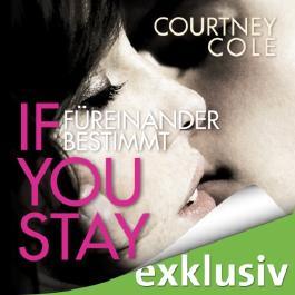 If you stay: Füreinander bestimmt