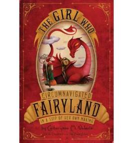 By Valente, Catherynne M ( Author ) [ The Girl Who Circumnavigated Fairyland in a Ship of Her Own Making ] May - 2011 { Hardcover }