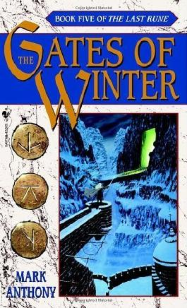 The Gates of Winter (Last Rune) by Anthony, Mark (2003) Mass Market Paperback