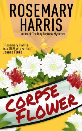 Corpse Flower (The Dirty Business Mystery Series Book 5)