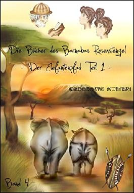 Der Elefantenpfad Teil 1 (Die Bücher des Barnabas Rosenstengel - Band 4)