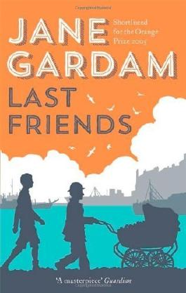 Last Friends (Old Filth Trilogy 3) by Gardam, Jane (2014) Paperback