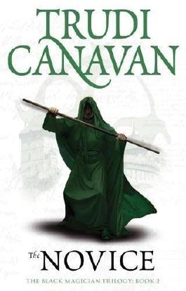 The Novice: Book 2 of the Black Magician: 2/3 (Black Magician Trilogy) by Canavan, Trudi (2010) Paperback