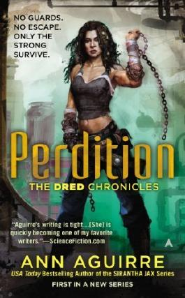 Perdition (Dred Chronicles) by Aguirre, Ann (2013) Mass Market Paperback