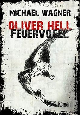 Oliver Hell - Feuervogel