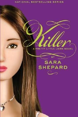 Killer (Pretty Little Liars, Book 6) by Shepard, Sara (2010) Paperback