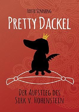 Pretty Dackel: Der Aufstieg des Sirk v. Hohenstein