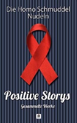 Positive Storys: Gesammelte Werke (German Edition)