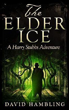 The Elder Ice: A Harry Stubbs Adventure