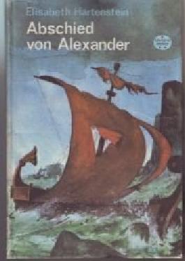 Abschied von Alexander - Spannend erzählt - Band 171