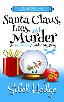 Santa Claus, Lies, and Murder (Amber Fox Mysteries book #4.5 - Novella) (The Amber Fox Murder Mystery Series)