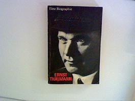 Ernst Thälmann : Eine Biographie 2